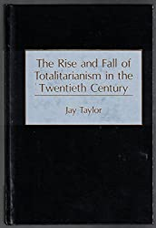 The Rise and Fall of Totalitarianism in the Twentieth Century