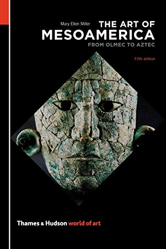 (The Art of Mesoamerica (World of Art))