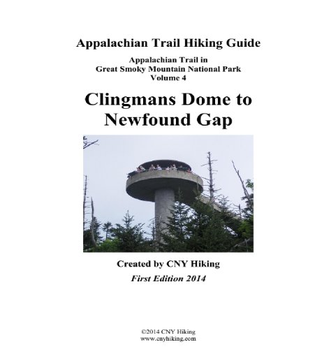 Clingmans Dome - Appalachian Trail Hiking Guide - Clingmans Dome to Newfound Gap (Great Smoky Mountains National Park Book 4)