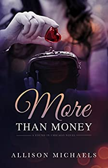 More Than Money (Found in Chicago Book 1) by [Michaels, Allison]