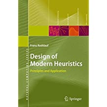 Design of Modern Heuristics: Principles and Application