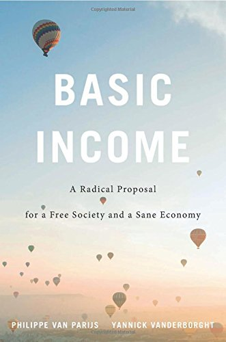 Basic Income: A Radical Proposal for a Free Society and a Sane Economy from HARVARD