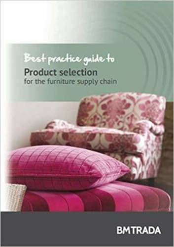 Best practice guide to product selection for the furniture supply chain by Tristine Hargreaves (2013-10-31)