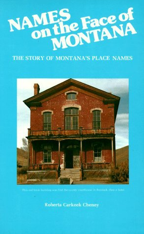 - Names on the Face of Montana: The Story of Montana's Place Names by Roberta Carkeek Cheney (1983-08-10)