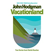 Vacationland: True Stories from Painful Beaches Audiobook by John Hodgman Narrated by John Hodgman