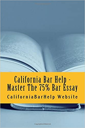 California Bar Help  Master The  Bar Essay Write Essays That  California Bar Help  Master The  Bar Essay Write Essays That Would Be  Published As Models On Any State Bar Examination  Look Inside Psychology As A Science Essay also Healthy Mind In A Healthy Body Essay  Global Warming Essay In English