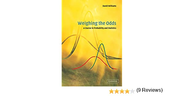 Weighing the odds a course in probability and statistics 1 david weighing the odds a course in probability and statistics 1 david williams amazon fandeluxe Gallery
