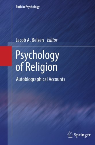 Psychology of Religion: Autobiographical Accounts (Path in Psychology)