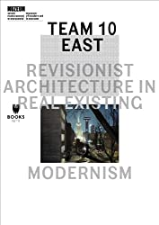 Team 10 East: Revisionist Architecture in Real Existing Modernism (Museum of Modern Art in Warsaw - Museum Under Construction)