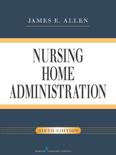 Download Nursing Home Administration, Sixth Edition Pdf