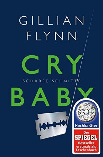 Cry Baby - Scharfe Schnitte: Roman (Hochkaräter)