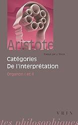 Catégories et De l'interprétation: Organon I et II
