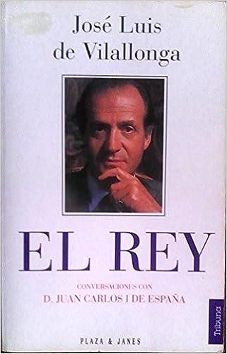 El Rey Conversaciones Con D. Juan Carlos De España: Amazon.es: Libros