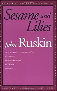 Book Sesame and Lilies (Rethinking the Western Tradition) by John Ruskin (2002-09-13)