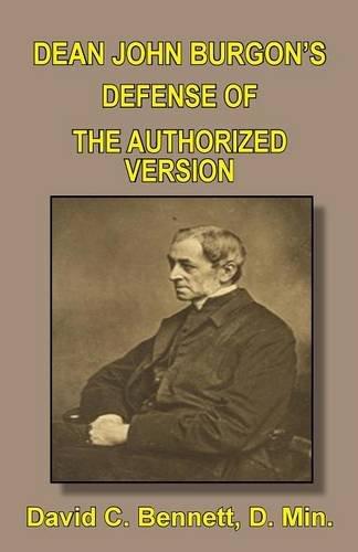 Dean John Burgon's Defense of the Authorized Version