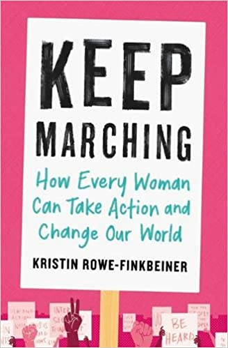 Keep Marching: How to Take Action and Change Our World_One ...