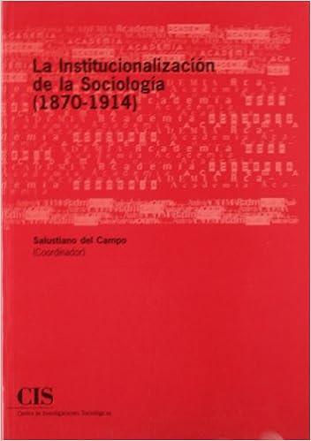 Descarga de libros electrónicos gratis. La institucionalización de la Sociología (1870-1914) (Academia) 8474763045 PDF MOBI