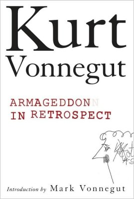 Armageddon in Retrospect And Other New and Unpublished Writings on War and Peace with an Introduction by Mark Vonnegut PDF