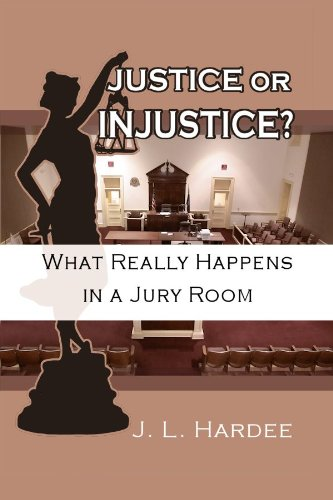 #freebooks – Justice or Injustice? What Really Happens In A Jury Room by J.L. Hardee