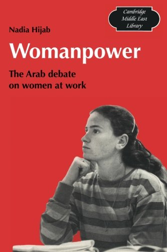 Download Womanpower: The Arab Debate on Women at Work (Cambridge Middle East Library) PDF