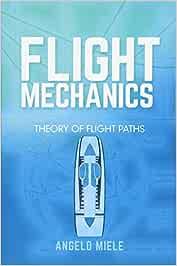 Flight Mechanics: Theory of Flight Paths (Dover Books on Aeronautical Engineering)