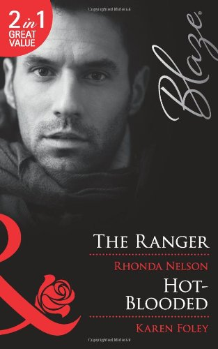 book cover of The Ranger / Hot-Blooded