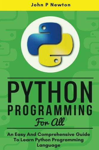 Python Programming: An Easy And Comprehensive Guide To Learn Python Programming Language - Learn Programming Languages