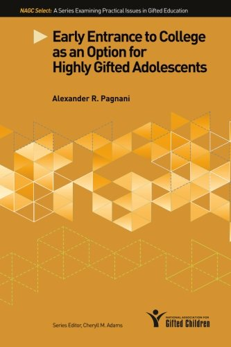 Early Entrance to College as an Option for Highly Gifted Adolescents (NAGC Select Series)