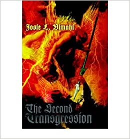 Book [ The Second Transgression [ THE SECOND TRANSGRESSION BY Vimahi, Josie L. ( Author ) Oct-06-2005[ THE SECOND TRANSGRESSION [ THE SECOND TRANSGRESSION BY VIMAHI, JOSIE L. ( AUTHOR ) OCT-06-2005 ] By Vimahi, Josie L. ( Author )Oct-06-2005