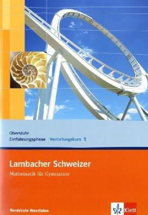 Lambacher Schweizer Vertiefungskurs für die Oberstufe/Einführungsphase / Ausgabe für Nordrhein-Westfalen: Lambacher Schweizer Vertiefungskurs für die ... 1: Ausgabe für Nordrhein-Westfalen Broschüre – 1. Juli 2010 Thomas Jürgens Inga Surrey Klett 312734407