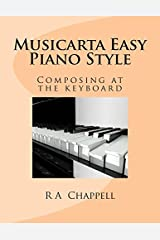 Musicarta Easy Piano Style: Composing at the keyboard by R A Chappell (2015-06-16) Paperback