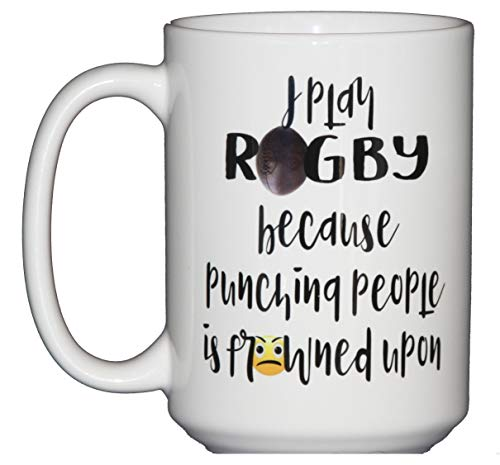 I Play Rugby Because Punching People Is Frowned Upon - Inappropriate Humor Funny Coffee Mug