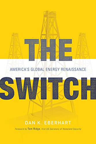(The Switch: America's Global Energy Renaissance)
