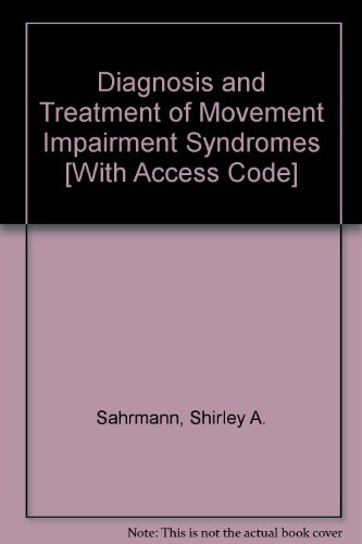 Diagnosis and Treatment of Movement Impairment Syndromes - Text and E-Book Package