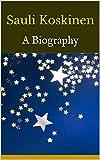 Sauli Koskinen: A Biography