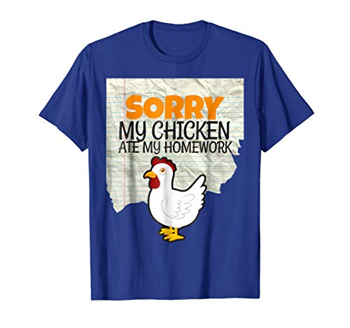 Funny My Chicken Ate My Homework Kids Teacher School T-shirt
