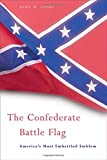 The Confederate Battle Flag: America's Most