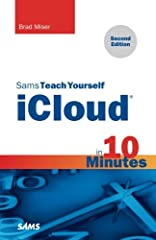 Sams Teach Yourself iCloud in 10 Minutes, Second Edition, offers straightforward, practical information designed to get you up and running quickly and easily. By working through its 10-minute lessons, you'll learn everything you need to know...