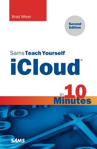 Sams Teach Yourself Icloud In 10 Minutes  2Nd Edition   Sams Teach Yourself   Minutes