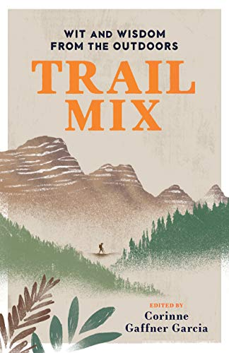 (Trail Mix: Wit & Wisdom from the Outdoors)