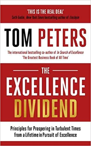 Descargar PDF Gratis The Excellence Dividend: Principles For Prospering In Turbulent Times From A Lifetime In Pursuit Of Excellence