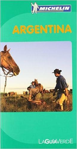 La Guía Verde Argentina (La Guía Verde Michelin): Amazon.es: Varios autores: Libros