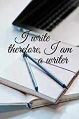 I Write Therefore I Am A Writer Paperback