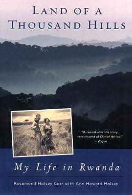 Land of A Thousand Hills; My Life In Rwanda
