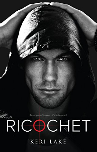 Ricochet (A Vigilantes Novel) (Beware Of The Woman With A Broken Heart)