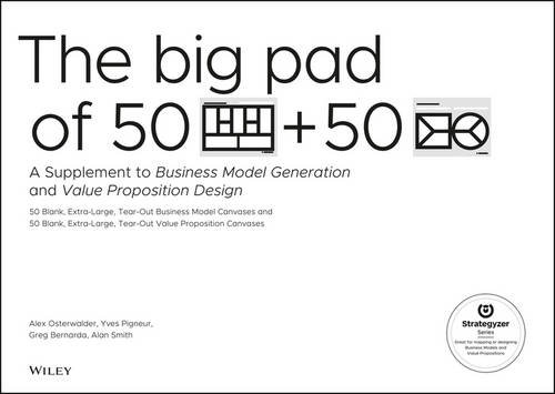 The Big Pad of 50 Blank, Extra-Large Business Model Canvases and 50 Blank, Extra-Large Value Proposition Canvases: A Supplement to Business Model Generation and Value Proposition Design (Business Model Canvas compare prices)