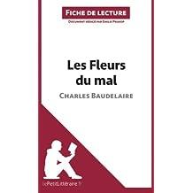 Les Fleurs du mal de Baudelaire (Fiche de lecture): Résumé Complet Et Analyse Détaillée De L'oeuvre