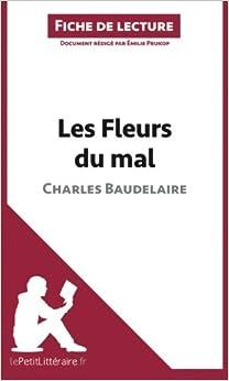 Book Les Fleurs du mal de Baudelaire (Fiche de lecture): Résumé Complet Et Analyse Détaillée De L'oeuvre