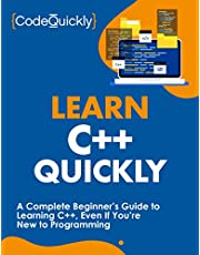 Learn C++ Quickly: A Complete Beginner's Guide to Learning C++, Even If You're New to Programming