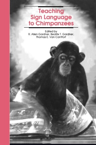 Teaching Sign Language to Chimpanzees by SUNY Press